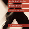 How I Made $2 Million in the Stock Market: The Darvas system for stock market profits
