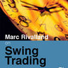 Marc Rivalland on Swing Trading